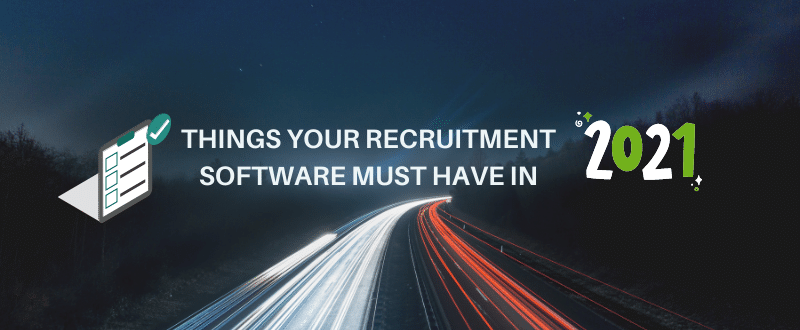 things recruitment software must have